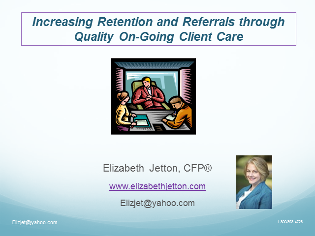 Increasing Retention and Referrals through Quality On-Going Client Care