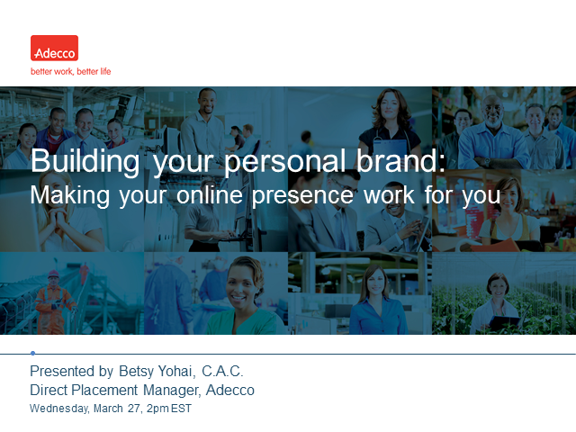 Building your personal brand: Making your online presence work for you