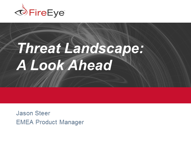 The Advanced Threat Landscape: A Look Ahead