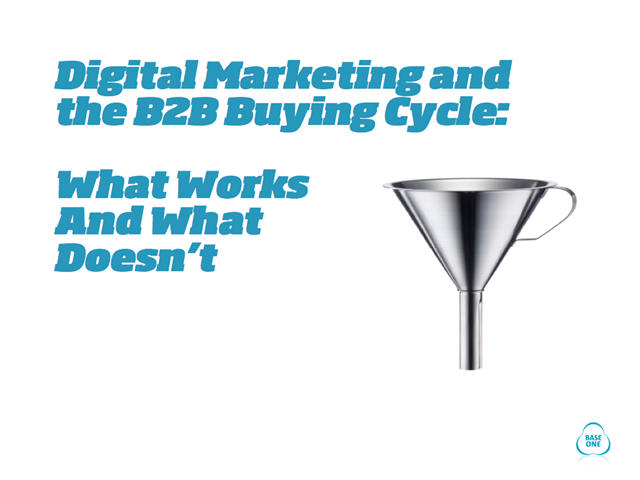 Digital Marketing and the B2B Buying Cycle: What Works And What Doesn't