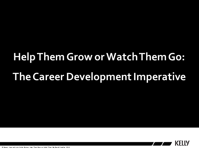 Help Them Grow or Watch Them Go - The Career Development Imperative