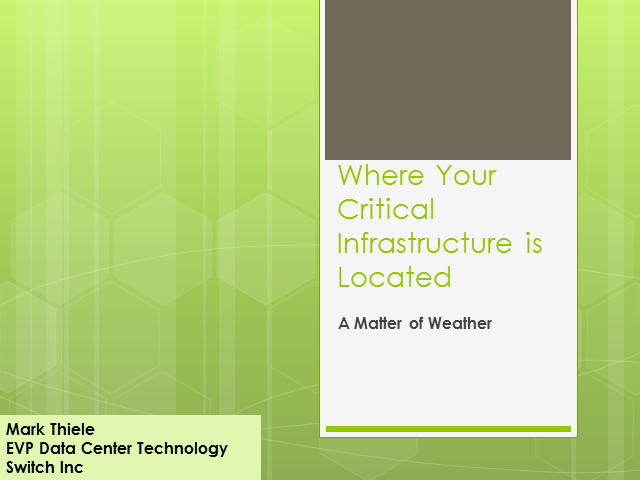 Where Your Critical Infrastructure is Located; A Matter of Weather