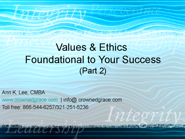 Values & Ethics – Foundational To Your Success - Part II