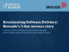 Accelerating the Software Delivery Process: Brocade's 3-day Success Story