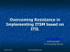 Overcoming Resistance in Implementing ITSM based on ITIL