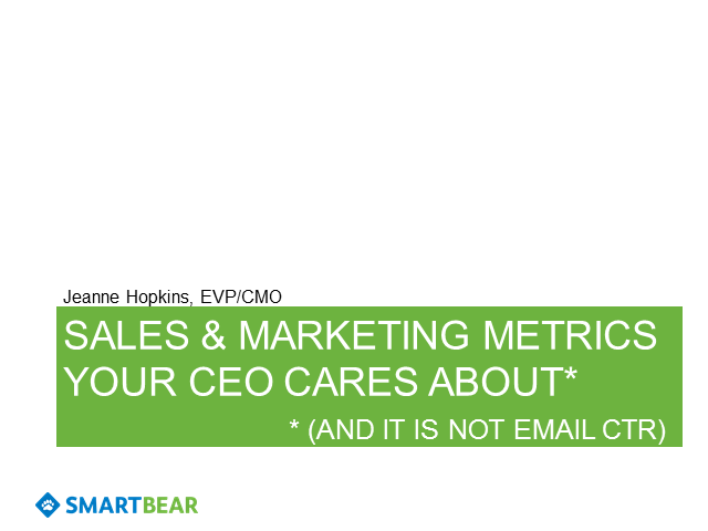 SMarketing Metrics Your CEO Cares About (and it is not email CTR)