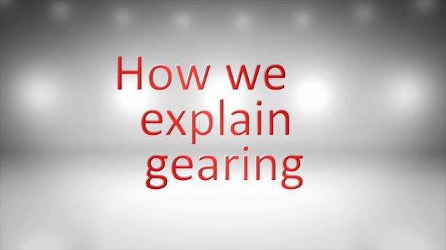 How we explain gearing