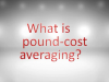 What is pound-cost averaging?