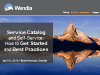 Service Catalog and Self-Service: How to Get Started and Best Practices