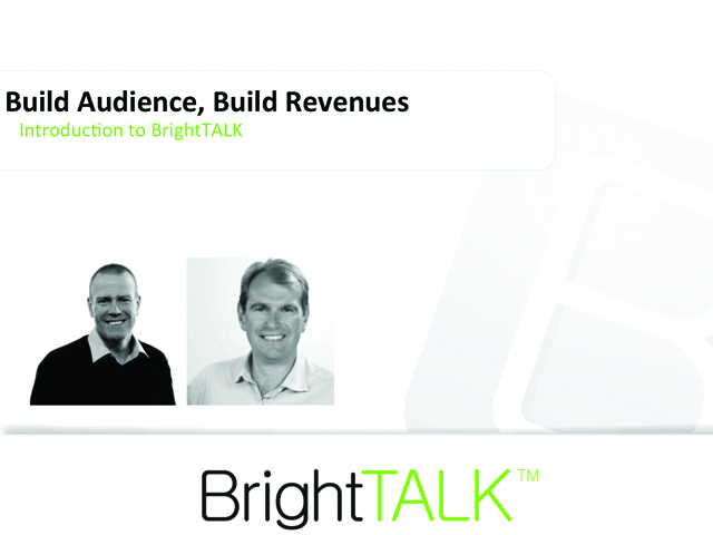 From Audience to Revenue - A 15 minute BrightTALK introduction