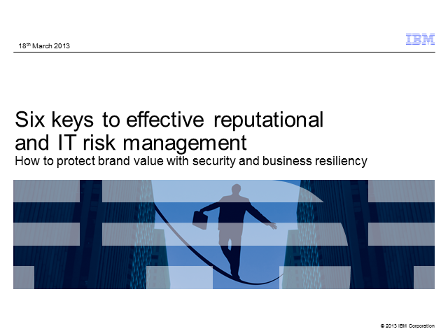 Six keys to effective reputational and IT risk management
