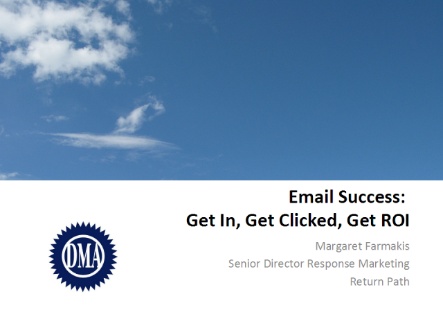 Email Success: Get In, Get Clicked, Get ROI