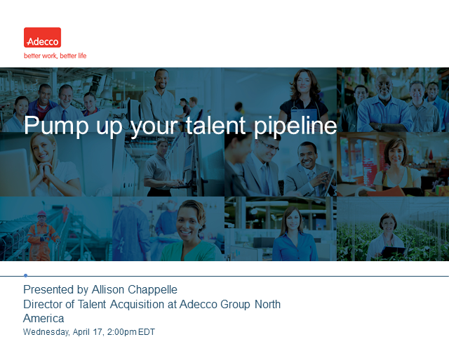 Pump up your talent pipeline
