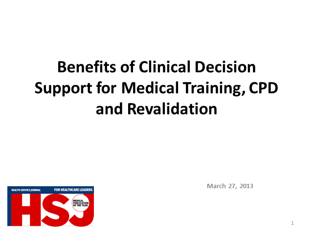 Benefits of Clinical Decision Support for medical training, CPD and revalidation