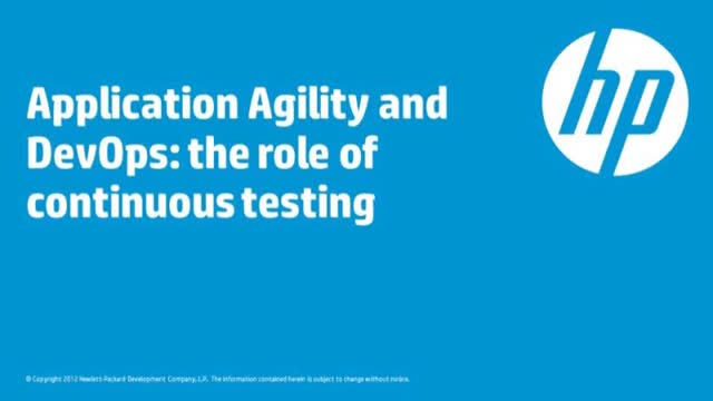 Application Agility and DevOps: The Role of Continuous Testing
