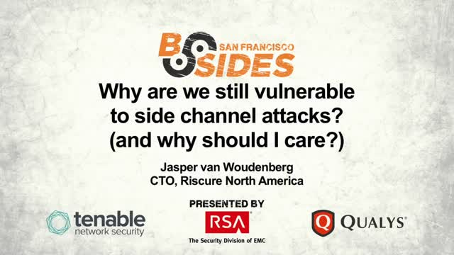 Why are we still vulnerable to side channel attacks? (and why should I care?)