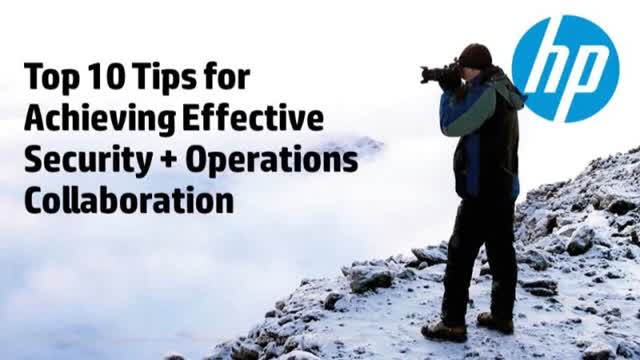 "Top 10 tips for achieving effective ""Security + Operations"" collaboration"
