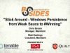 Stick Around - Windows Persistence from Weak Sauce to #Winning