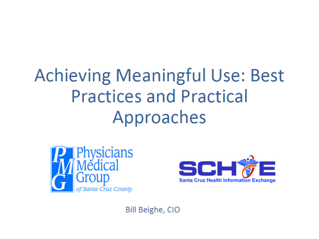 Achieving Meaningful Use: Best Practices and Practical Approaches