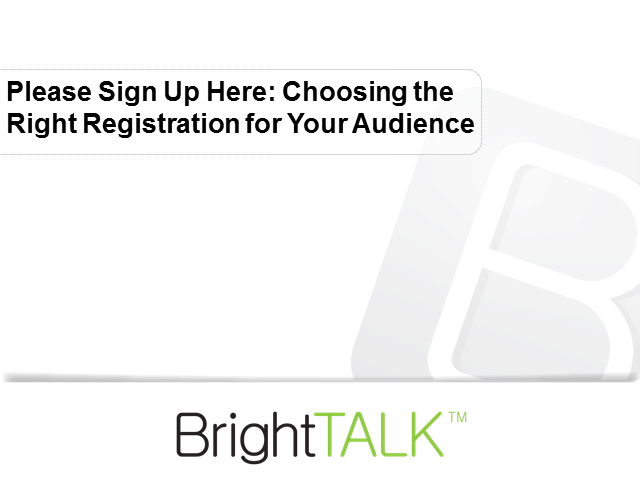 Please Sign Up Here: Choosing the Right Registration for Your Audience
