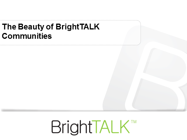 The Beauty of BrightTALK Communities