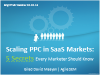 Scaling PPC in SaaS Markets – 5 Secrets Every Marketer Should Know