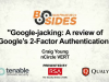 Google-jacking: A review of Google's 2-Factor Authentication