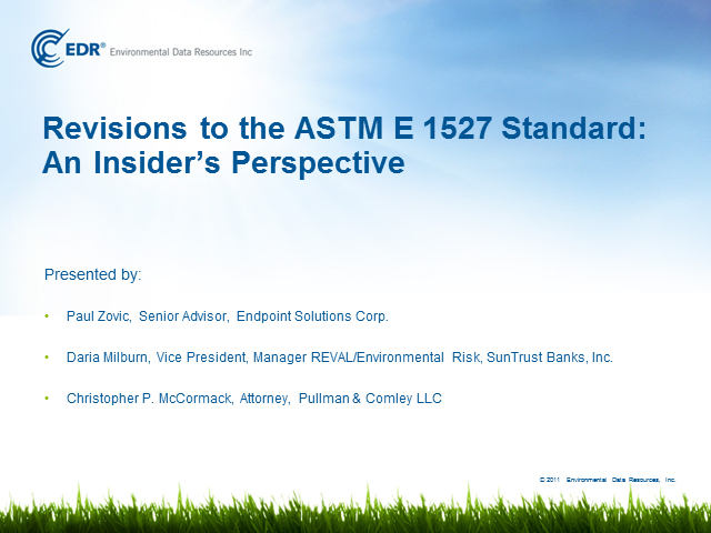 Revisions to the ASTM E 1527 Standard: Three Insiders' Perspectives