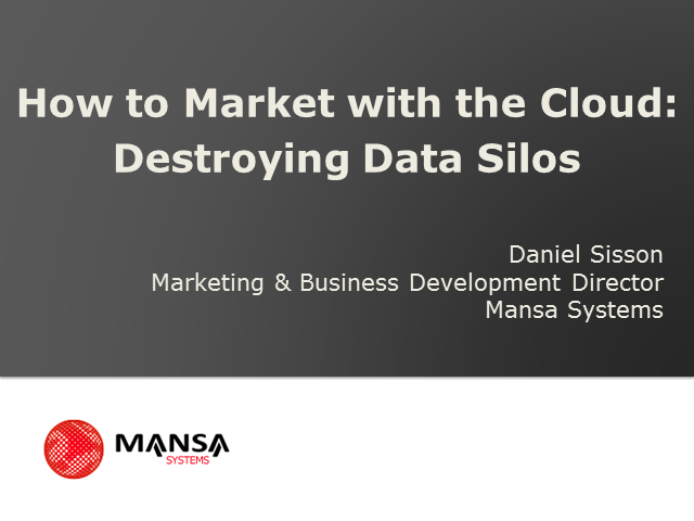 How to market with the cloud: destroying data silos