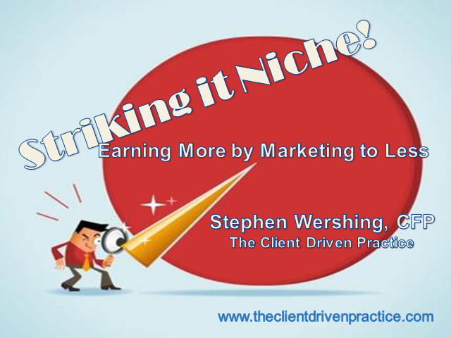 Striking It Niche! Earn More by Marketing to Less