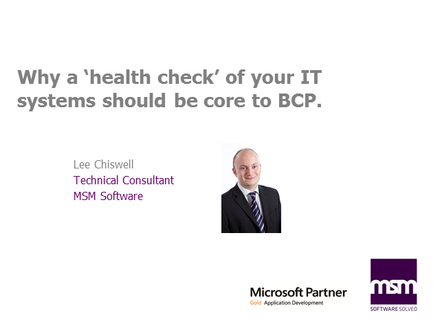 Why a 'healthcheck' of your IT systems should be a core part of your BC