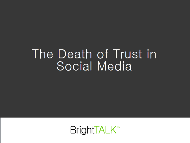 The Death of Trust in Social Media, a roundtable discussion