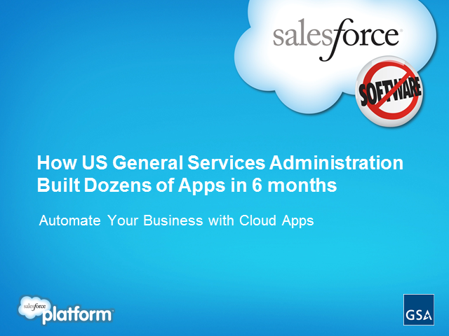 Automate your business with cloud apps; Hear how GSA transformed their agency