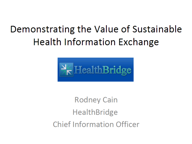Demonstrating the Value of Sustainable Health Info. Exchange