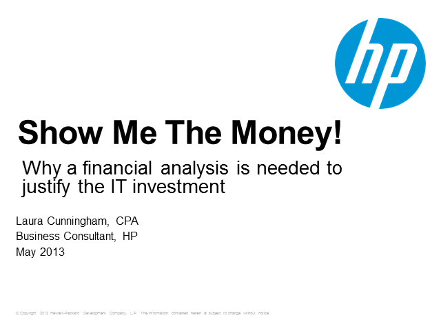 Show Me the Money: Why a Financial Analysis is Needed to Justify IT Investment
