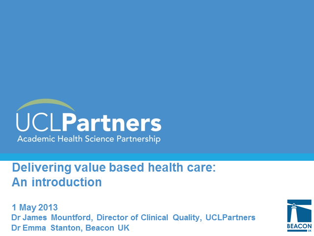Delivering Value Based Healthcare - an introduction