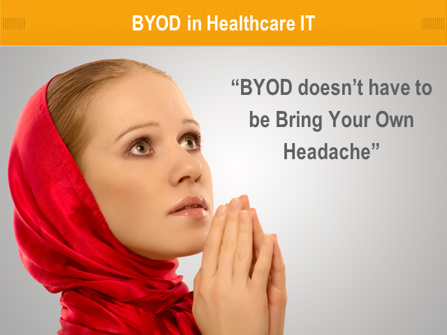 Is Your BYOD Turning into a Bring Your Own Headache?