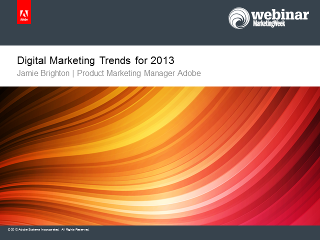 Digital Marketing Trends 2013 : What are the key challenges and opportunities?