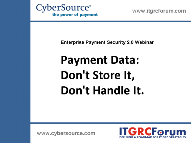 Payment Data: Don't Store It, Don't Handle It