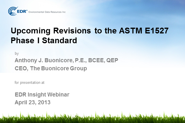 Upcoming Revisions to ASTM E1527: Are You Prepared for E1527-13?