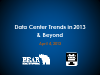 Data Center Trends in 2013 & Beyond