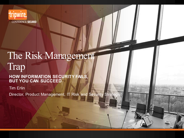 The Risk Management Trap: How Information Security Fails, But You Can Succeed