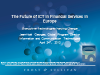 The Future of ICT in Financial Services in Europe