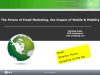 The Future of Email Marketing and the Impact of Mobile & Mobility