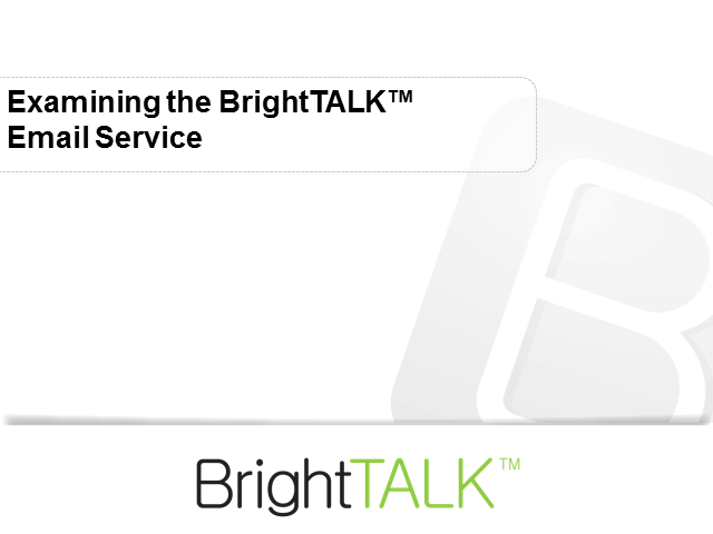 Examining the BrightTALK Email Service