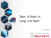 Tape is Dead vs. Long Live Tape!