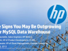 Five Signs You May Be Outgrowing Your MySQL Data Warehouse