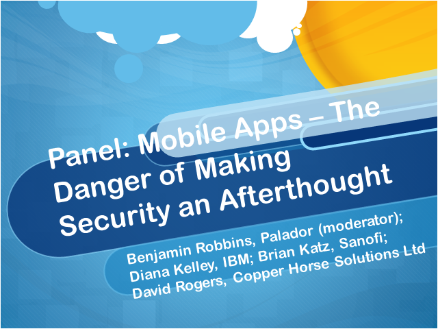 Panel: Mobile Apps – The Danger of Making Security an Afterthought