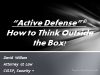 Active Defense: How to Think Outside the Box