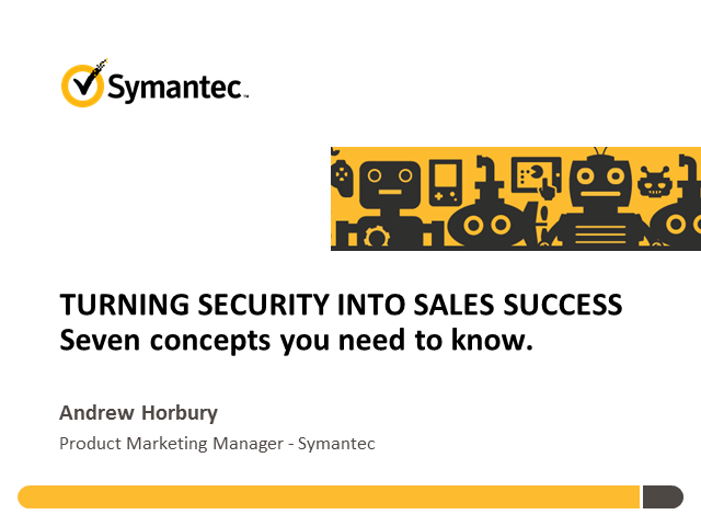 TURNING SECURITY INTO SALES SUCCESS - Seven concepts you need to know